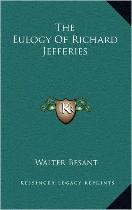 The Eulogy of Richard Jefferies Walter Besant