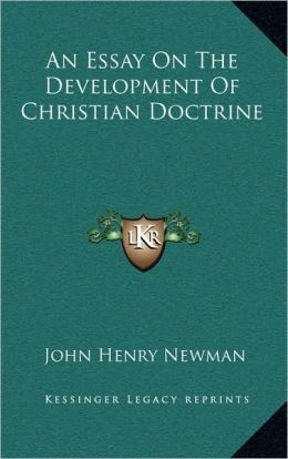 An Essay On The Development Of Christian Doctrine