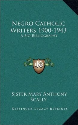 Negro Catholic Writers 1900-1943