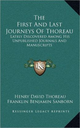 The First And Last Journeys Of Thoreau