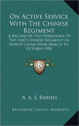 On Active Service With The Chinese Regiment