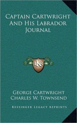 Captain Cartwright And His Labrador Journal