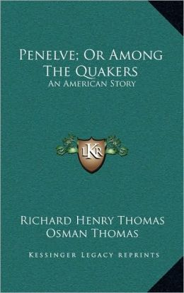 Penelve; Or Among The Quakers