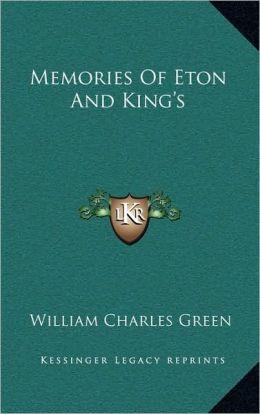 Memories Of Eton And King's