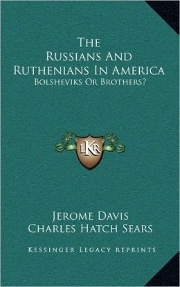 The Russians And Ruthenians In America