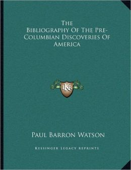 The Bibliography Of The Pre-Columbian Discoveries Of America