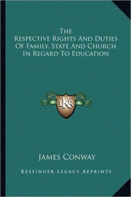 The Respective Rights And Duties Of Family, State And Church In Regard To Education