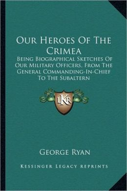 Our Heroes Of The Crimea