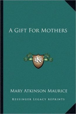 A Gift For Mothers