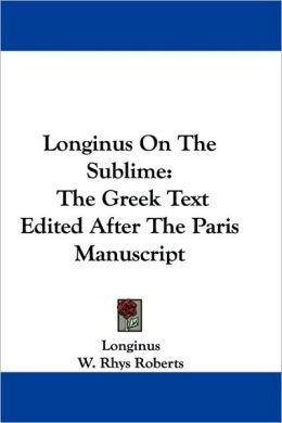 Longinus on the Sublime: The Greek Text Edited After the Paris Manuscript
