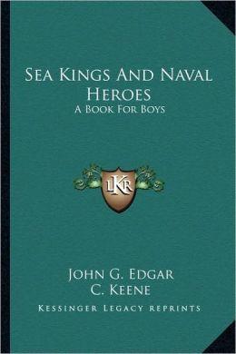 Sea Kings And Naval Heroes