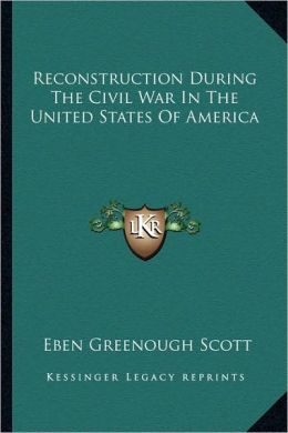 Reconstruction During The Civil War In The United States Of America