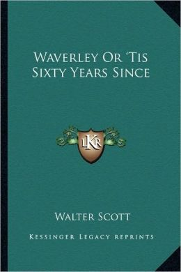 Waverley Or 'Tis Sixty Years Since