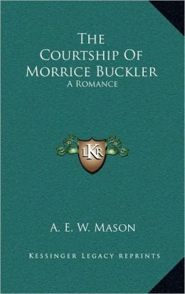 The Courtship Of Morrice Buckler