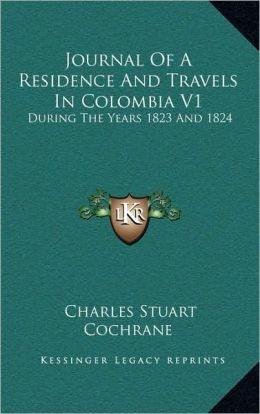 Journal Of A Residence And Travels In Colombia V1
