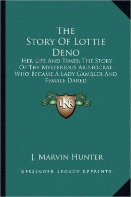 The Story Of Lottie Deno