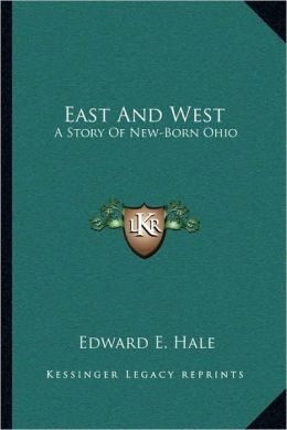 East And West: A Story Of New-Born Ohio