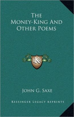 The Money-King And Other Poems