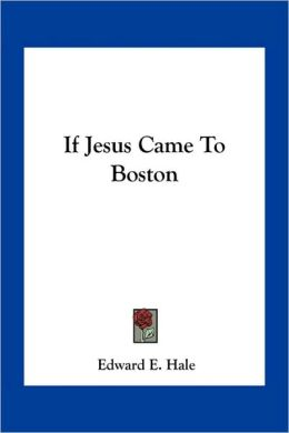 If Jesus Came To Boston