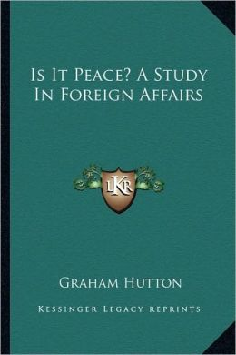 Is It Peace? A Study In Foreign Affairs