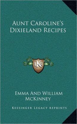 Aunt Caroline's Dixieland Recipes