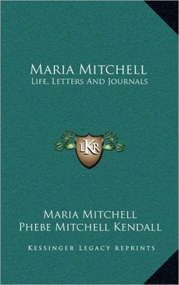 Maria Mitchell: Life, Letters And Journals