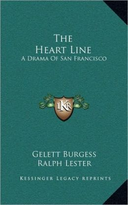The Heart Line: A Drama Of San Francisco