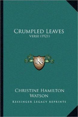 Crumpled Leaves: Verse (1921)