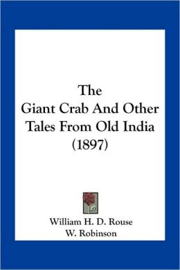 The Giant Crab And Other Tales From Old India (1897)