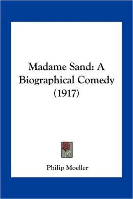 Madame Sand: A Biographical Comedy (1917)