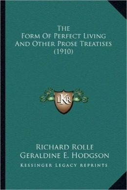 The Form of Perfect Living and Other Prose Treatises (1910) the Form of Perfect Living and Other Prose Treatises (1910)
