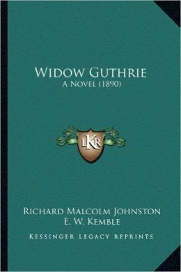 Widow Guthrie: A Novel (1890) a Novel (1890)