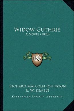Widow Guthrie: A Novel (1890) a Novel (1890)