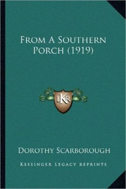 From a Southern Porch (1919) from a Southern Porch (1919)