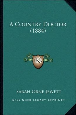 A Country Doctor (1884) a Country Doctor (1884)