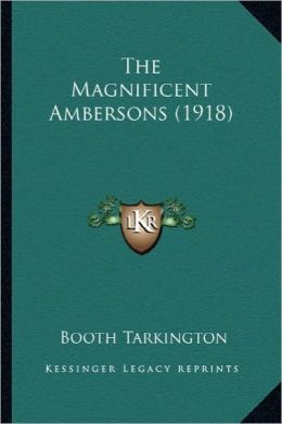The Magnificent Ambersons (1918) the Magnificent Ambersons (1918)