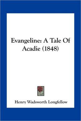 Evangeline: A Tale Of Acadie (1848)