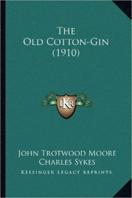 The Old Cotton-Gin (1910) the Old Cotton-Gin (1910)