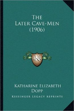 The Later Cave-Men (1906) the Later Cave-Men (1906)