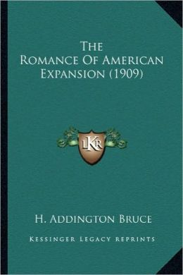 The Romance of American Expansion (1909) the Romance of American Expansion (1909)