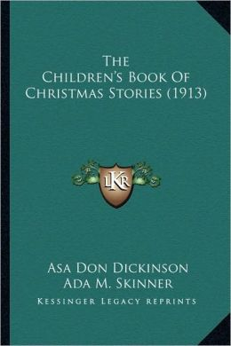The Children's Book Of Christmas Stories (1913)