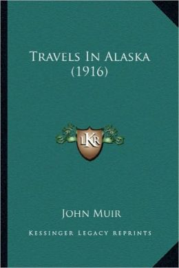 Travels in Alaska (1916)
