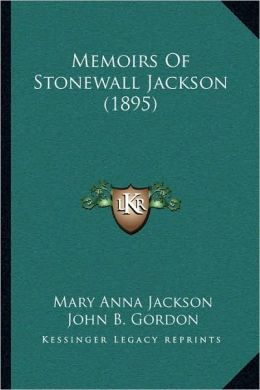 Memoirs Of Stonewall Jackson (1895)