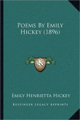 Poems By Emily Hickey (1896)