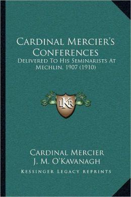 Cardinal Mercier's Conferences