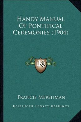 Handy Manual Of Pontifical Ceremonies (1904)
