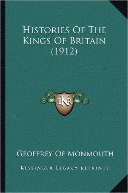 Histories Of The Kings Of Britain (1912)