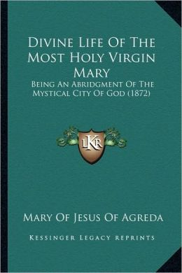 Divine Life Of The Most Holy Virgin Mary