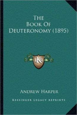 The Book of Deuteronomy (1895) the Book of Deuteronomy (1895)