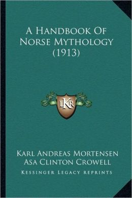 A Handbook Of Norse Mythology (1913)